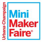 The Urbana Champaign Mini Maker Faire was amazing!